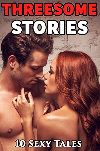 Hot Threesome Stories
