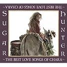 Sugar Hunter~THE BEST LOVE SONGS OF CHARA~(初回生産限定盤)(DVD付)