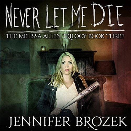 Never Let Me Die     The Melissa Allen Trilogy, Book 3              By:                                                                                                                                 Jennifer Brozek                               Narrated by:                                                                                                                                 Elizabeth Evans                      Length: 6 hrs and 18 mins     2 ratings     Overall 5.0