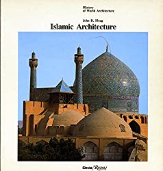 Islamic Architecture (History of World Architecture)