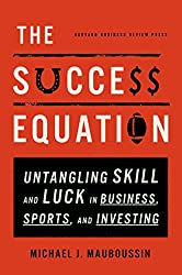 The Success Equation by Michael Mauboussin