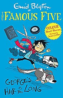 [Famous Five Colour Short Stories: George's Hair Is Too Long (Famous Five: Short Stories)] [Blyton, Enid] [February, 2014]