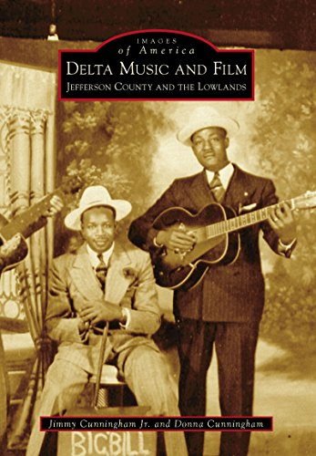 Delta Music and Film: Jefferson County and the Lowlands (Images of America) (English Edition)