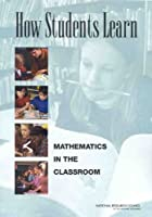 How Students Learn: Math In The Classroom (National Research Council)