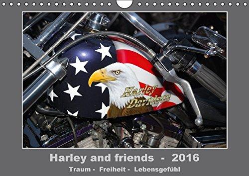 Harley and friends 2016 - Traum - Freiheit - Lebensgefühl (Wandkalender 2016 DIN A4 quer): Die Kultmarke Harley Davidson sowie Custom Bikes und deren ... (Monatskalender, 14 Seiten) (CALVENDO Hobbys)