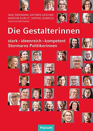 Die Gestalterinnen: stark. ideenreich. kompetent. Stormarns Politikerinnen
