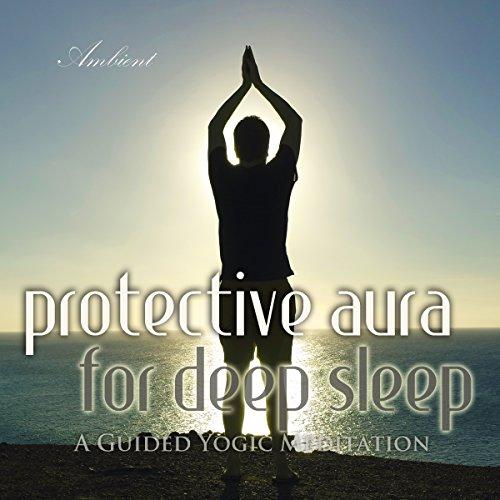 Protective Aura for Deep Sleep audiobook cover art