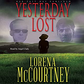 Yesterday Lost     A Mystery/Romance Novel              By:                                                                                                                                 Lorena McCourtney                               Narrated by:                                                                                                                                 Angel Clark                      Length: 8 hrs and 6 mins     16 ratings     Overall 4.3