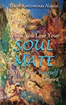 When You Lose Your Soulmate, Do You Lose Yourself?: Repositioning the Spirit