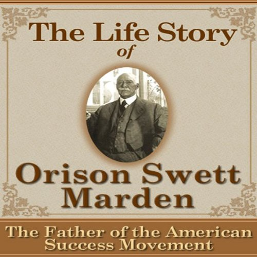 The Life Story of Orison Swett Marden cover art