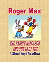 The Rabbit Napoleon and the Lady Fox: A Children's Story of War and Peace (Critters & Co)