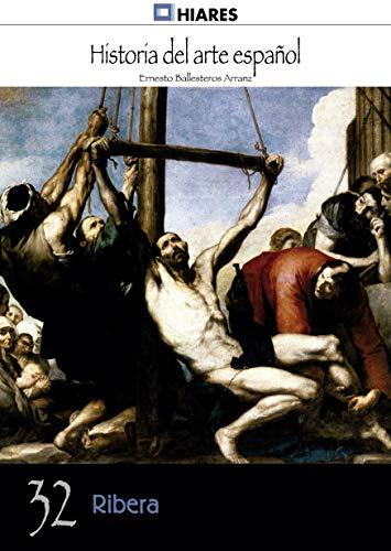 Ribera (Historia del Arte Español nº 32) (Spanish Edition)