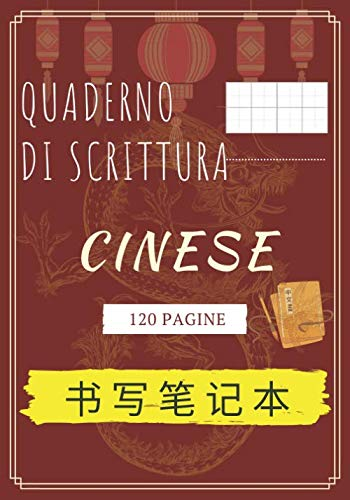Quaderno di Scrittura Cinese: Quaderno di Scrittura Cinese | 120 pagine quadrate per imparare a scrivere in cinese
