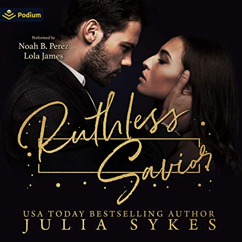 Ruthless Savior Audiobook By Julia Sykes cover art