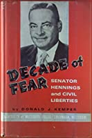 Decade of Fear: Senator Hennings and Civil Liberties