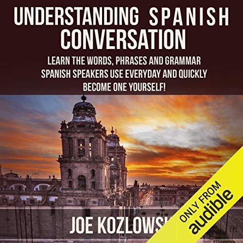 Understanding Spanish Conversation audiobook cover art