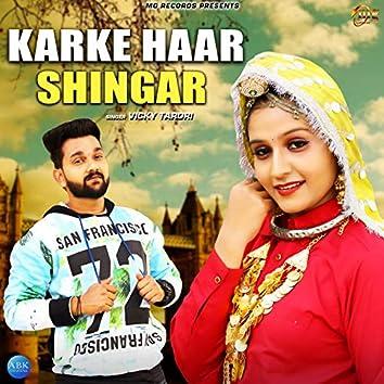 Karke Haar Shingar - Single