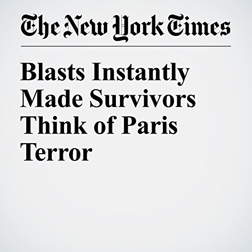 Blasts Instantly Made Survivors Think of Paris Terror audiobook cover art