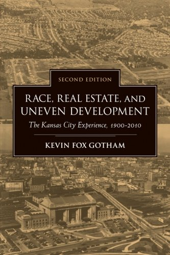 Race, Real Estate, and Uneven Development, Second Edition: The Kansas City Experience, 1900–2010