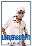 Untersucht - Frauenarzt Erotik für Frauen (Die versaute Klinik 3) (German Edition)