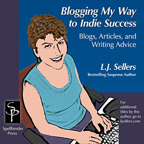 Blogging My Way to Indie Success audiobook cover art