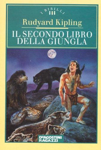Il secondo libro della giungla by Rudyard Kipling