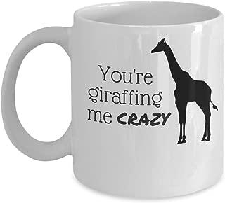 You're Giraffing Me Crazy 11 oz Coffee Mug