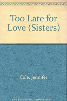 Too Late for Love - Book #2 of the Sisters