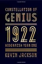 Constellation of Genius: 1922: Modernism Year One