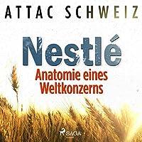 NESTLÉ - Anatomie eines Weltkonzerns Hörbuch