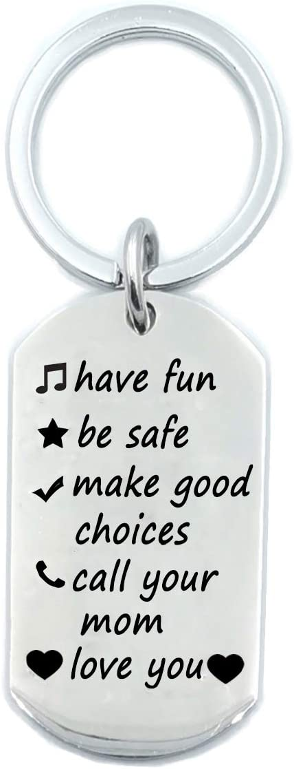 Have Fun, Be Safe, Make Good Choices and Call Your Mom Love You Stainless Steel Keychain for New Driver or Graduation Keychain (Have Fun,Be Safe,Made Good Choice,Call You mom)