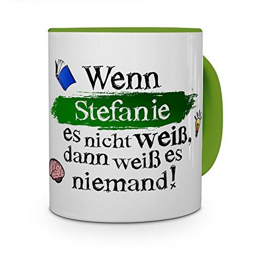 printplanet Tasse mit Namen Stefanie - Layout: Wenn Stefanie es Nicht weiß, dann weiß es niemand - Namenstasse, Kaffeebecher, Mug, Becher, Kaffee-Tasse - Farbe Grün