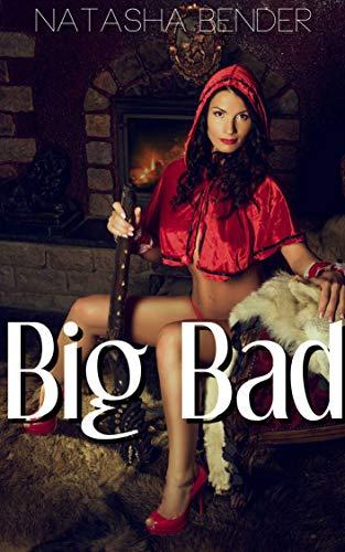 Big Bad: Erotic Short Story (English Edition)