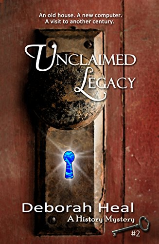 Book: Unclaimed Legacy (The History Mystery Series Book 2) by Deborah Heal