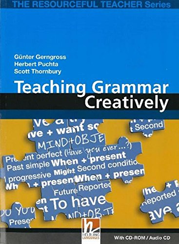 Teaching grammar creatively. The resourceful teacher series. Con CD-ROM. Con CD-ROM: A practical new resource book that offers a variety of lessons ... English language class! With CD-ROM/Audio CD