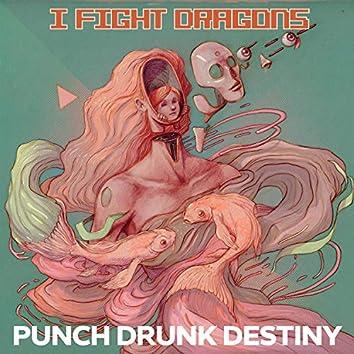 Punch Drunk Destiny