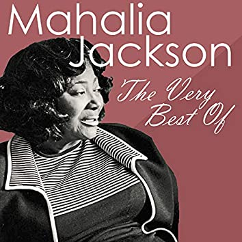 The Very Best of Mahalia Jackson