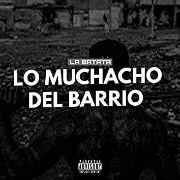Lo Muchacho Del Barrio