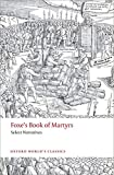 Foxe, J: Foxe's Book of Martyrs: Select Narratives (Oxford World's Classics) - John N. King