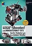 LEGO®-Shooter! mit MINDSTORMS® EV3: Sechs Roboter mit dem Zamor-Werfer (mitp Professional) (German Edition)