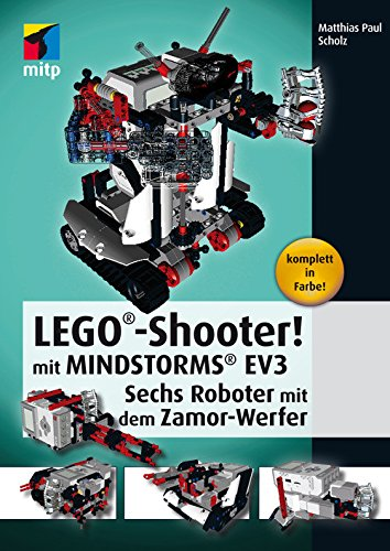 LEGO®-Shooter! mit MINDSTORMS® EV3: Sechs Roboter mit dem Zamor-Werfer (mitp Professional)