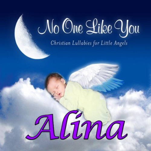 No One Like You - Christian Lullabies for Little Angels: Alina