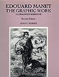 Edouard Manet: The Graphic Work : A Catalogue Raisonne