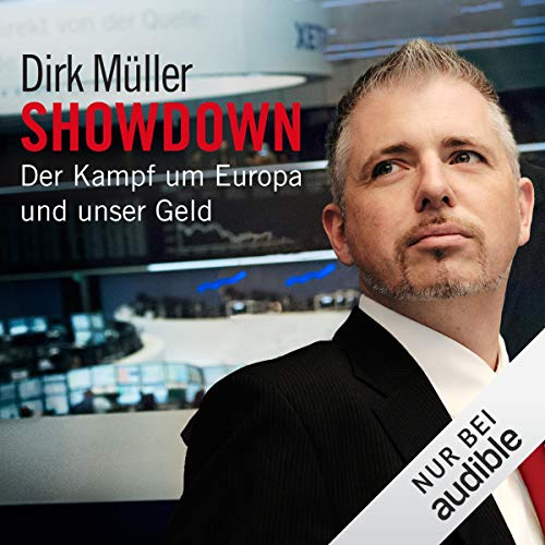 Showdown     Der Kampf um Europa und unser Geld              By:                                                                                                                                 Dirk Müller                               Narrated by:                                                                                                                                 Martin Hecht                      Length: 9 hrs and 4 mins     1 rating     Overall 5.0