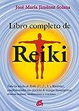Libro Completo De Reiki: Todos los niveles de Reiki (1.º, 2.º, 3.º y Maestría),...