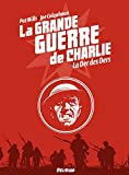 la Grande Guerre de Charlie - Tome 10 - La Der des Ders - Format Kindle - 9,99 €