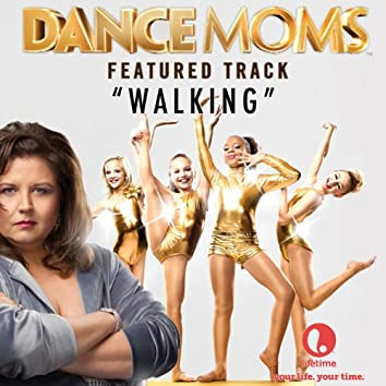 "Walking (From ""Dance Moms"")"