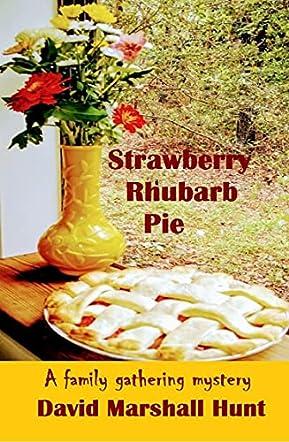 Strawberry Rhubarb Pie: A family gathering mystery