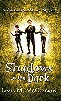 Shadows in the Dark (A Charlie Maccready Mystery)