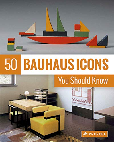 50 Bauhaus Icons You Should Know (50 You Should Know)